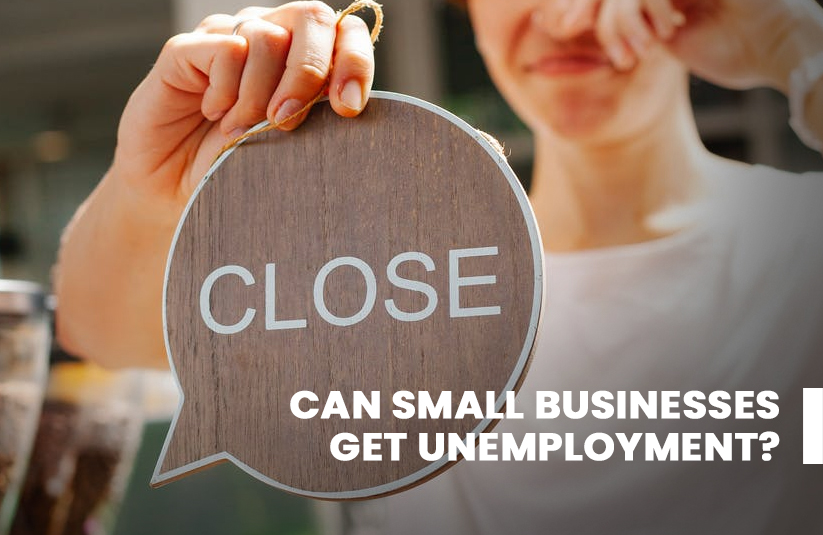 Can Small Businesses Get Unemployment