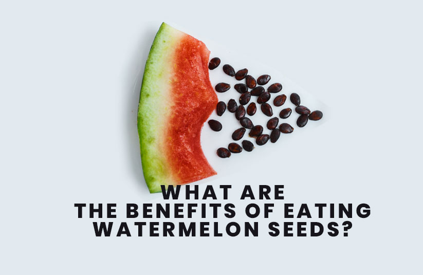 What are the Benefits of Eating Watermelon Seeds