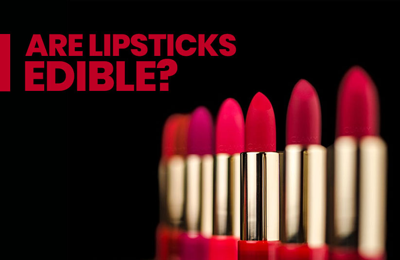 Are Lipsticks Edible